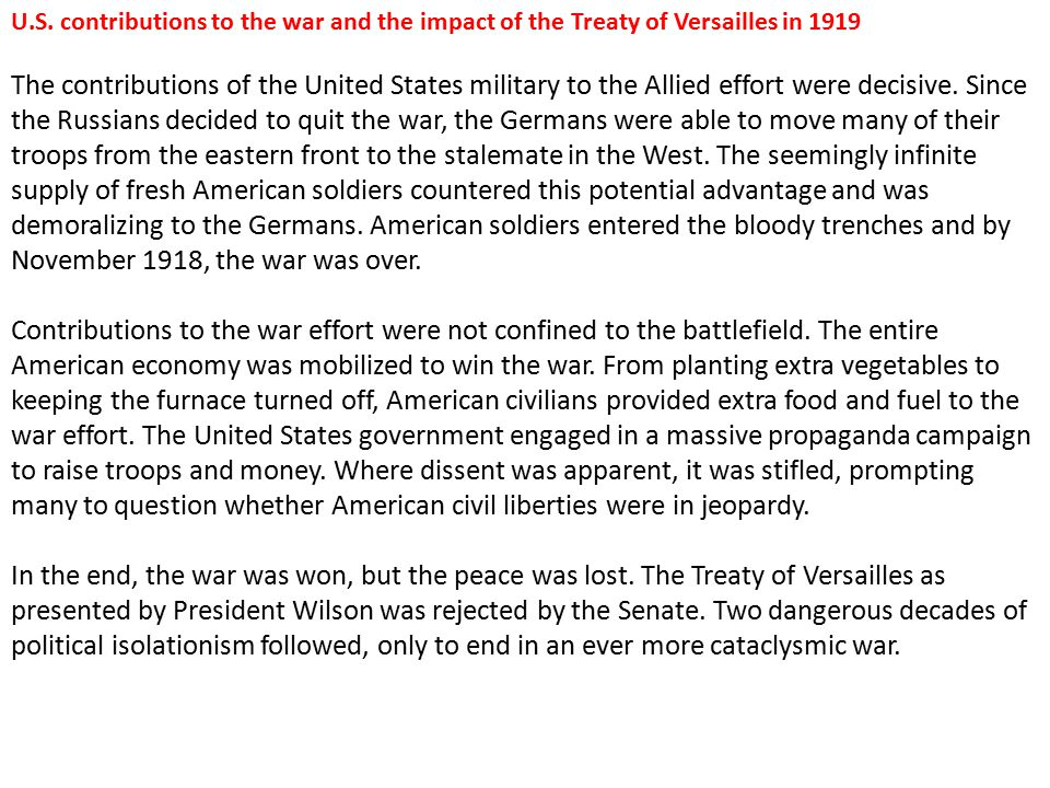 U.S. contributions to the war and the impact of the Treaty of Versailles in 1919 The contributions of the United States military to the Allied effort