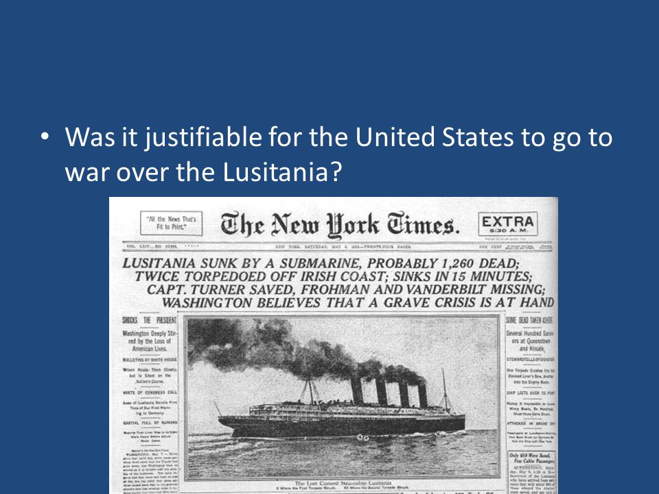 Was it justifiable for the United States to go to war over the Lusitania
