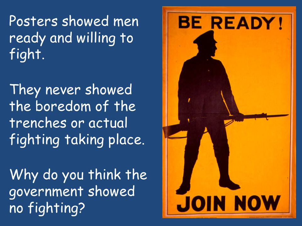 Posters showed men ready and willing to fight.