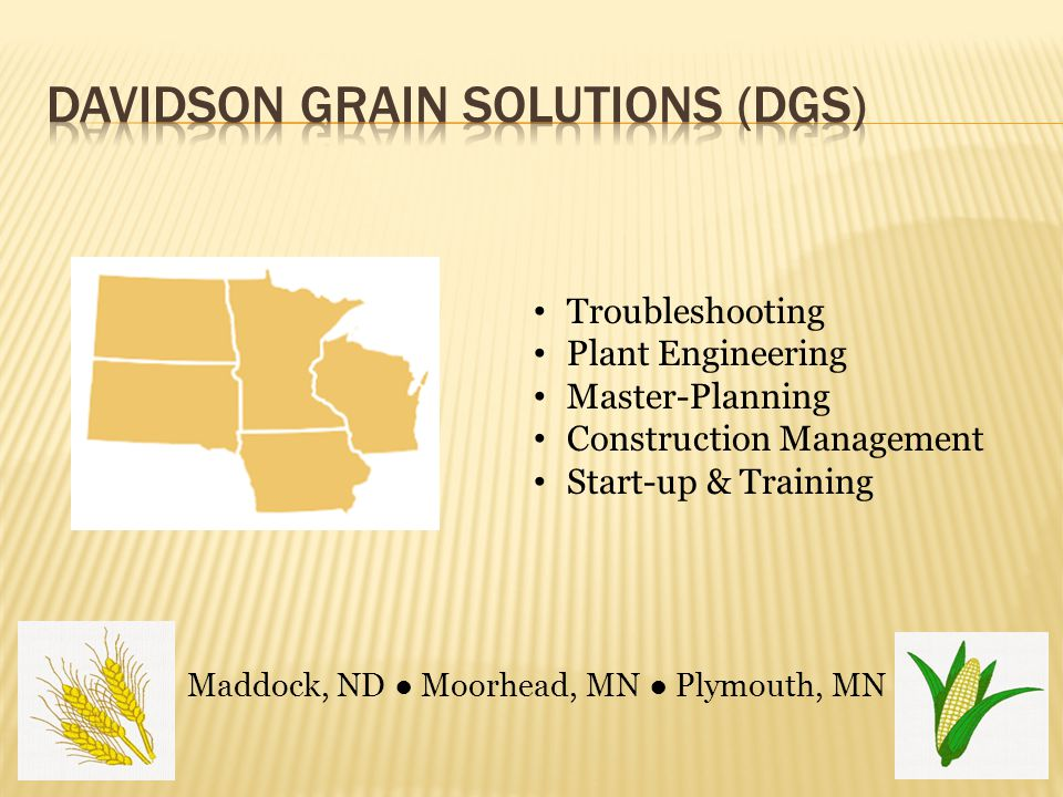 2 Troubleshooting Plant Engineering Master-Planning Construction Management Start-up & Training Maddock, ND ● Moorhead, MN ● Plymouth, MN