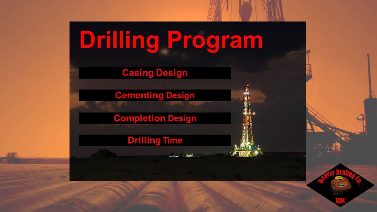 Casing Design Cementing Design Completion Design Drilling Time Drilling Program