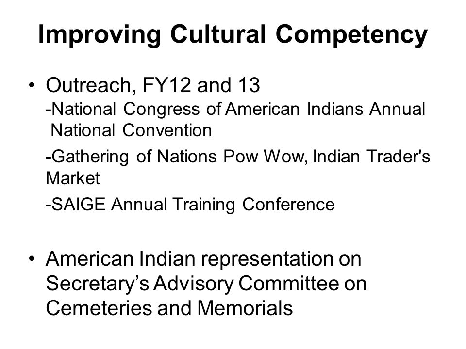 Improving Cultural Competency Outreach, FY12 and 13 -National Congress of American Indians Annual National Convention -Gathering of Nations Pow Wow, I