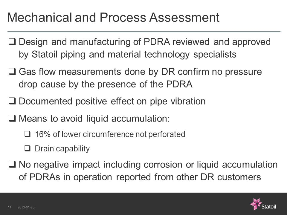 2013-01-2514 Mechanical and Process Assessment  Design and manufacturing of PDRA reviewed and approved by Statoil piping and material technology spec