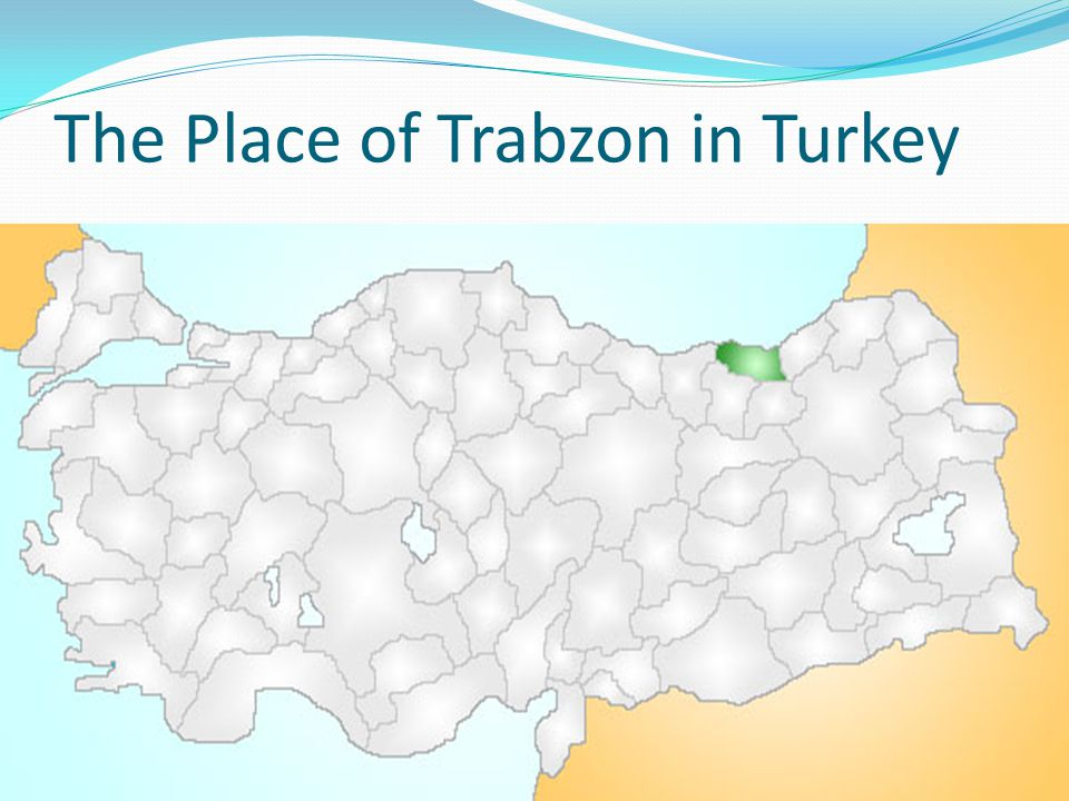 The Place of Trabzon in Turkey