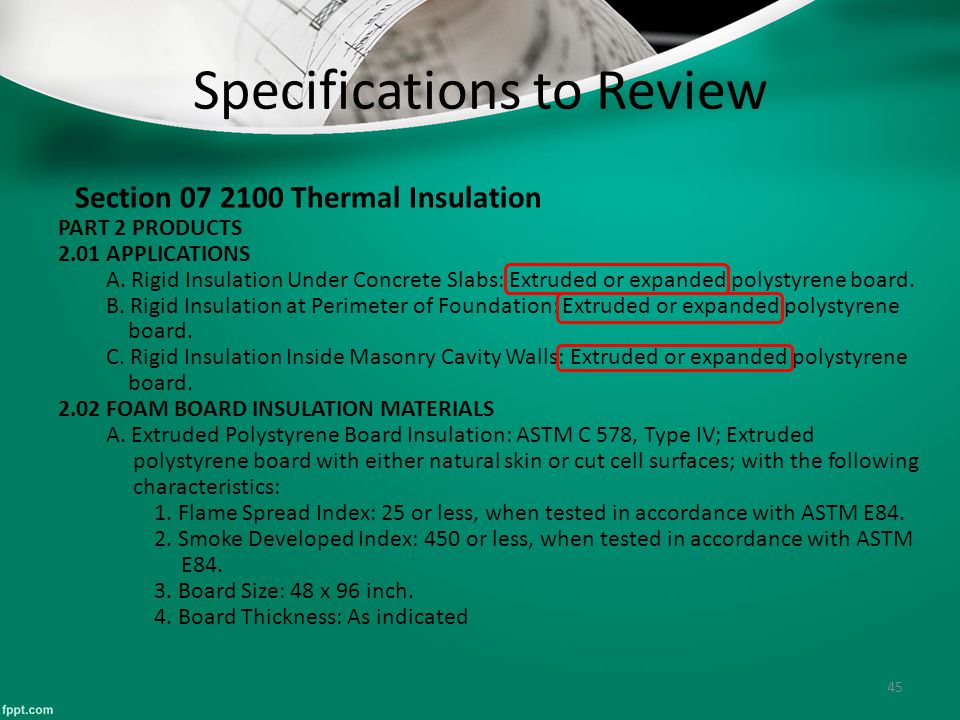 45 Specifications to Review Section 07 2100 Thermal Insulation PART 2 PRODUCTS 2.01 APPLICATIONS A.