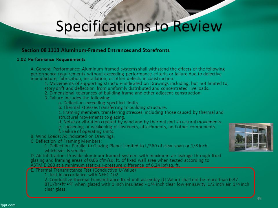 49 Specifications to Review Section 08 1113 Aluminum-Framed Entrances and Storefronts 1.02 Performance Requirements A. General Performance: Aluminum-f