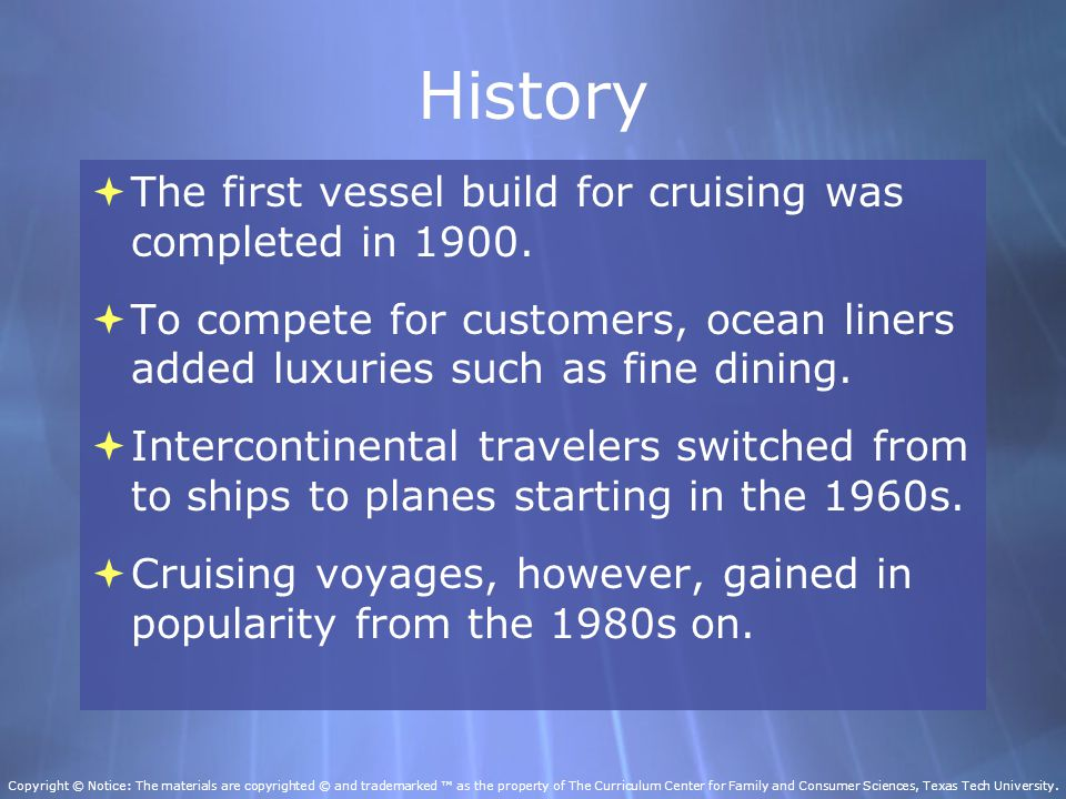 History  The first vessel build for cruising was completed in 1900.