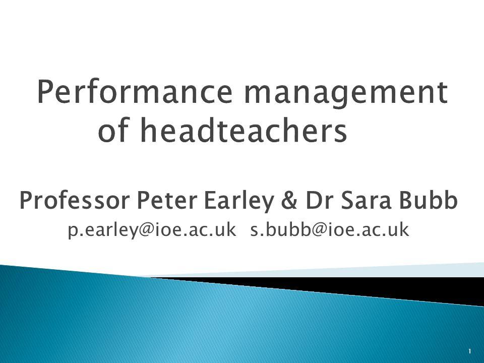 Professor Peter Earley & Dr Sara Bubb p.earley@ioe.ac.uk s.bubb@ioe.ac.uk 1