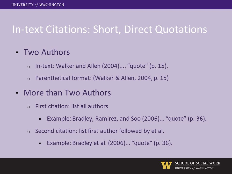 In-text Citations: Short, Direct Quotations Two Authors o In-text: Walker and Allen (2004)....