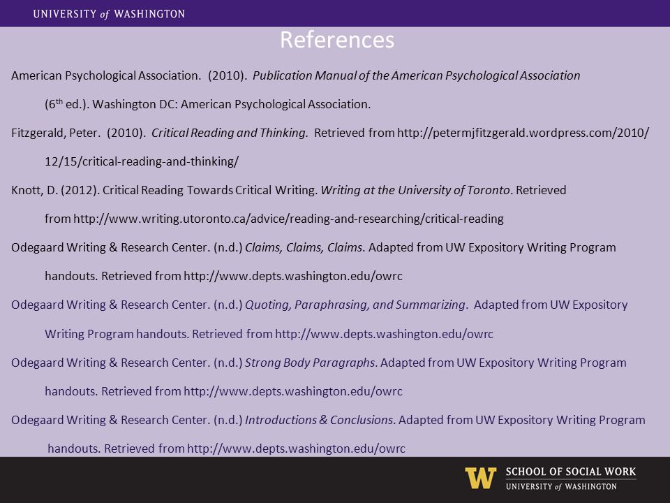 References American Psychological Association. (2010). Publication Manual of the American Psychological Association (6 th ed.). Washington DC: America