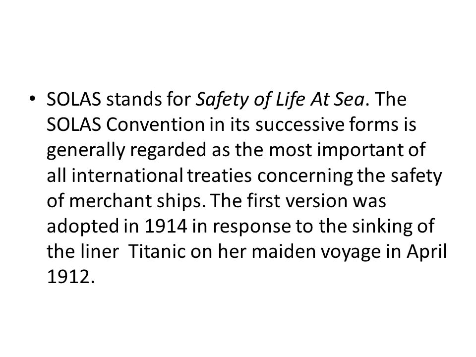 SOLAS stands for Safety of Life At Sea.