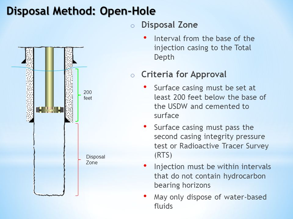 Disposal Method: Open-Hole o Disposal Zone Interval from the base of the injection casing to the Total Depth o Criteria for Approval Surface casing mu