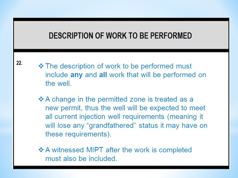  The description of work to be performed must include any and all work that will be performed on the well.  A change in the permitted zone is treate