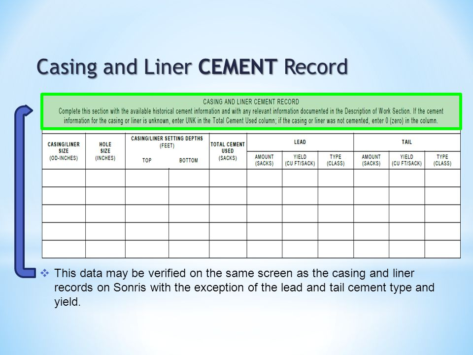 Casing and Liner CEMENT Record  This data may be verified on the same screen as the casing and liner records on Sonris with the exception of the lead