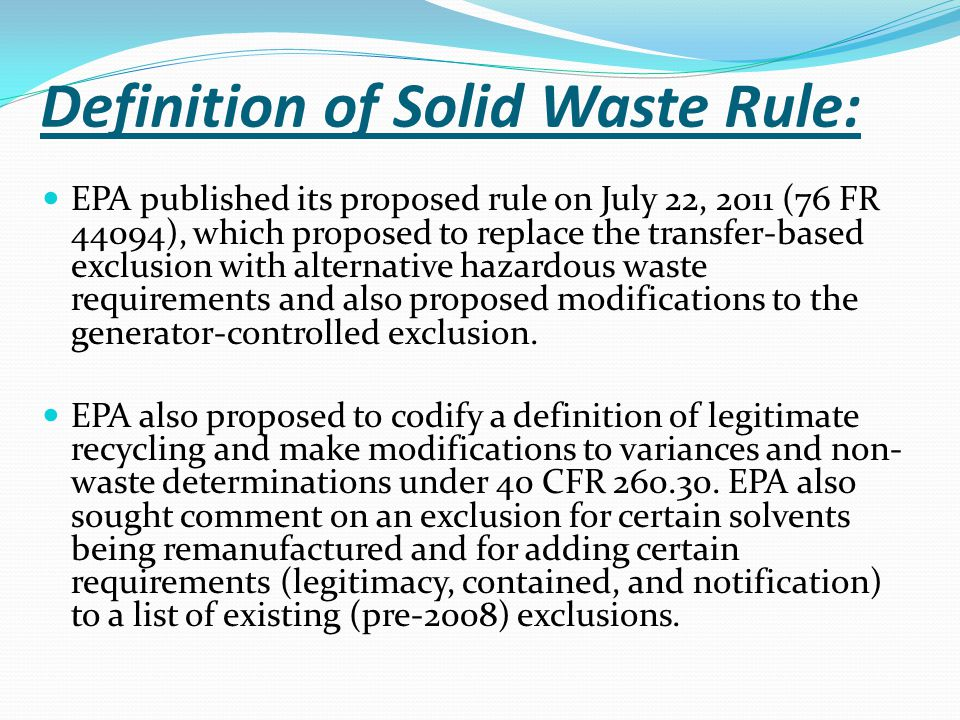 Definition of Solid Waste Rule: EPA published its proposed rule on July 22, 2011 (76 FR 44094), which proposed to replace the transfer-based exclusion
