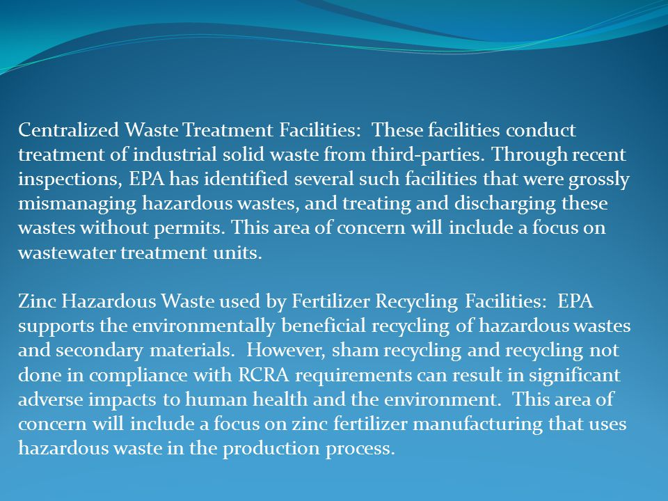 Centralized Waste Treatment Facilities: These facilities conduct treatment of industrial solid waste from third-parties. Through recent inspections, E