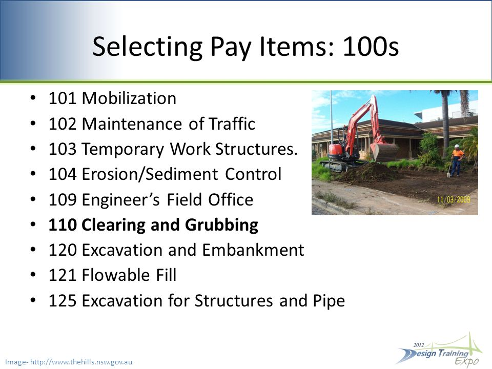 Selecting Pay Items: 100s 101 Mobilization 102 Maintenance of Traffic 103 Temporary Work Structures.