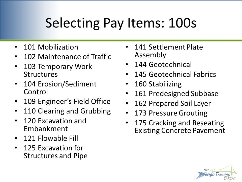 Selecting Pay Items: 400s 450 Precast Prestressed Concrete Construction 451 Prestressed Soil Anchors 452 Precast Segmental Bridge Construction 453 Epoxy Joints- Precast Segment Refer to IDS for many structures items