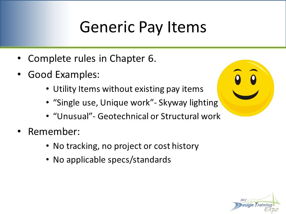 Generic Pay Items Complete rules in Chapter 6.