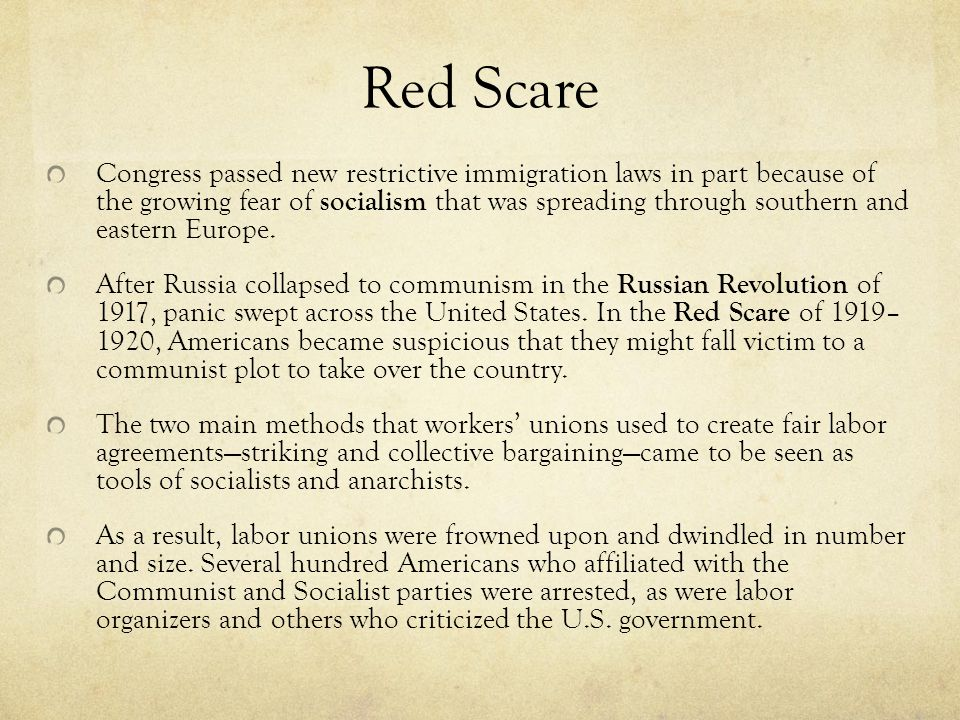 Red Scare Congress passed new restrictive immigration laws in part because of the growing fear of socialism that was spreading through southern and ea