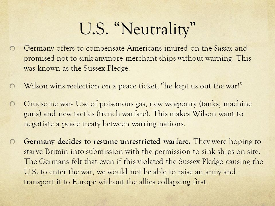 """U.S. """"Neutrality"""" Germany offers to compensate Americans injured on the Sussex and promised not to sink anymore merchant ships without warning. This w"""