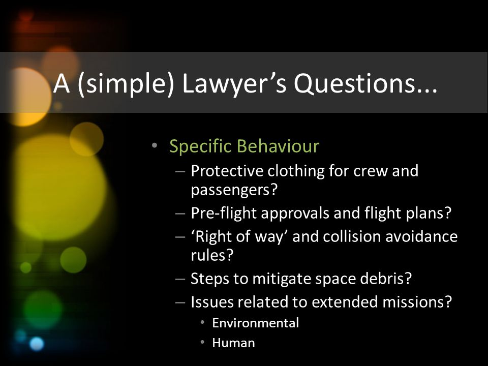 A (simple) Lawyer's Questions... Specific Behaviour – Protective clothing for crew and passengers? – Pre-flight approvals and flight plans? – 'Right o