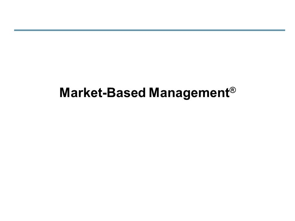 Market-Based Management ®