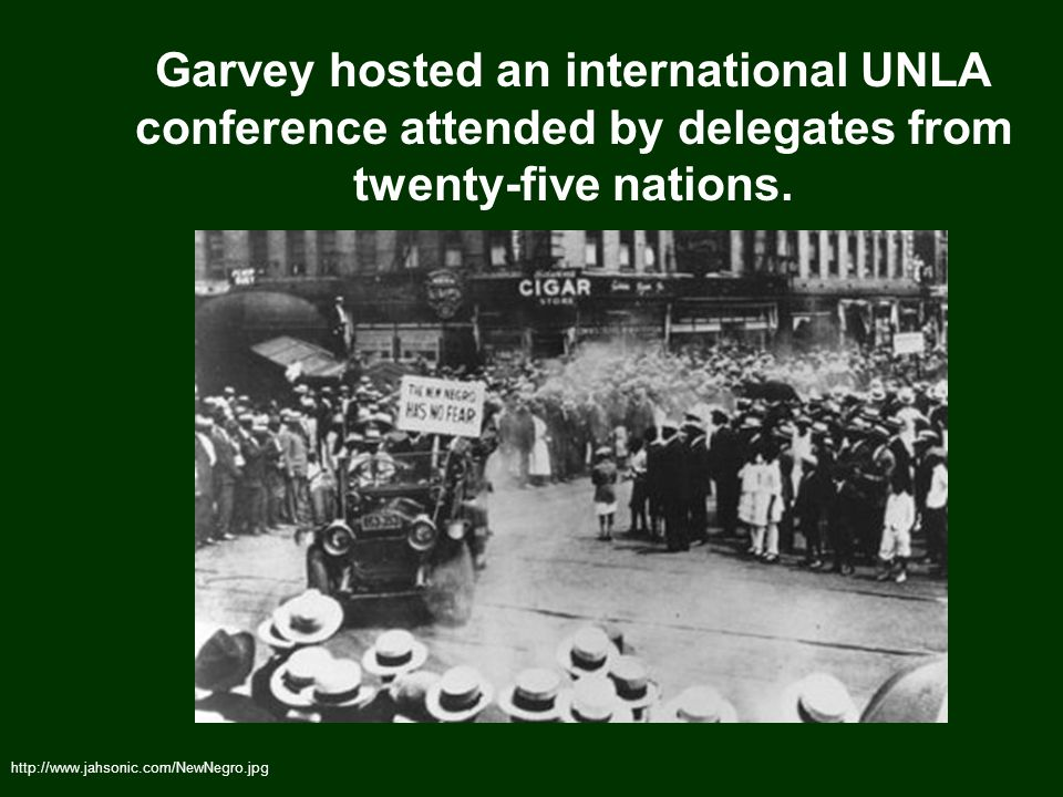 Garvey hosted an international UNLA conference attended by delegates from twenty-five nations.