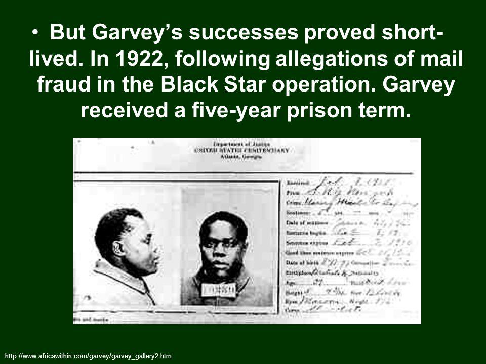 But Garvey's successes proved short- lived.