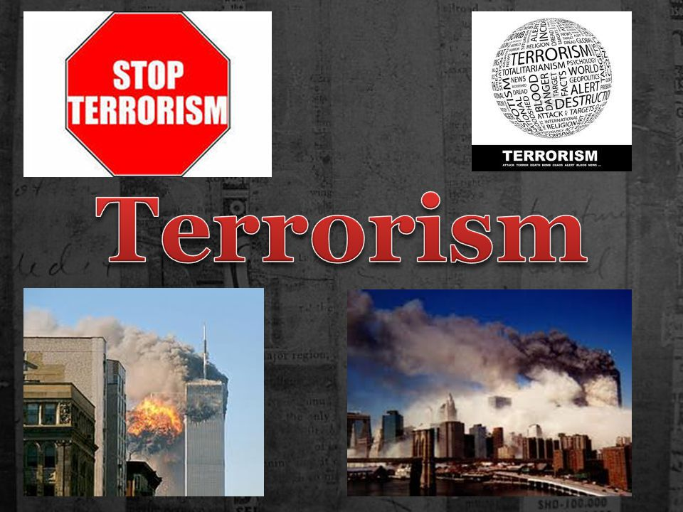 Terrorism – the terrible truth of the 21 st century