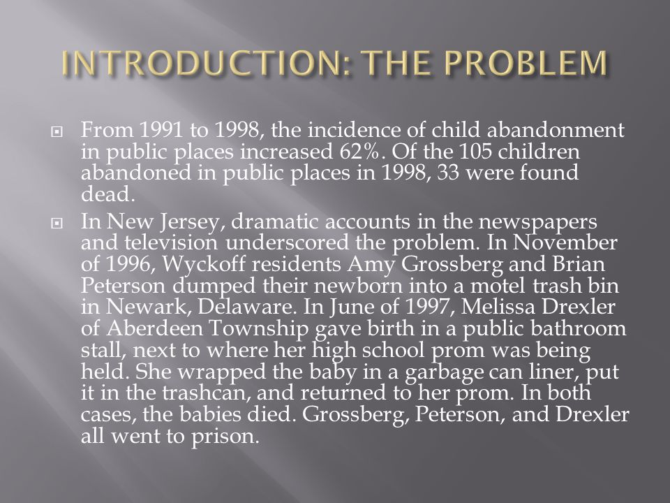  From 1991 to 1998, the incidence of child abandonment in public places increased 62%.
