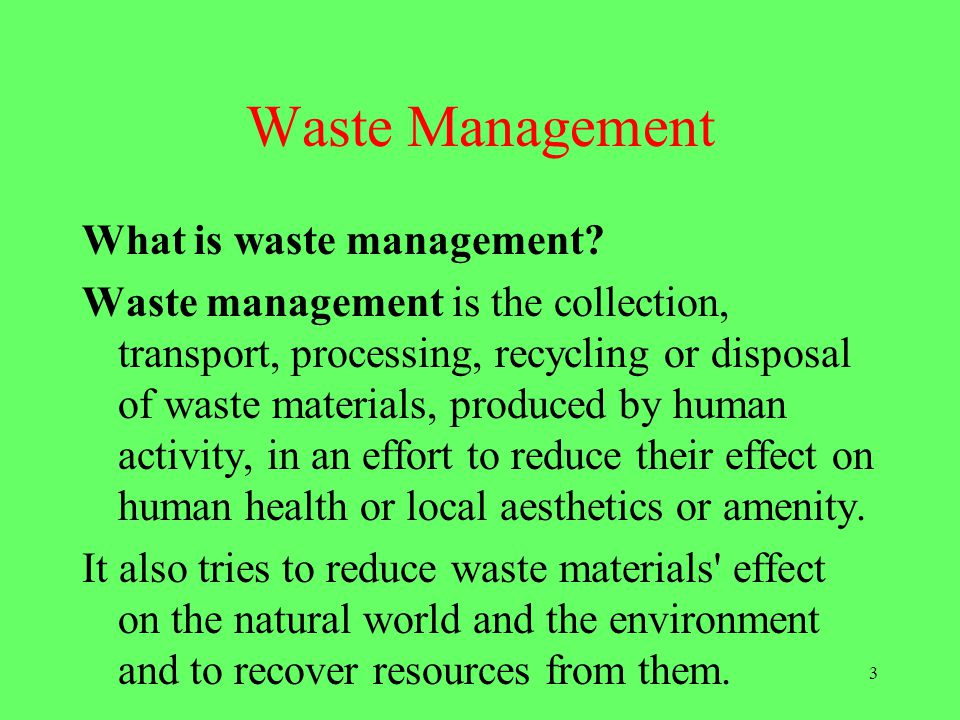 4 Waste Management Urban rubbish is mostly dust, dirt, hair, paper, food scraps, metal, glass and plastic.