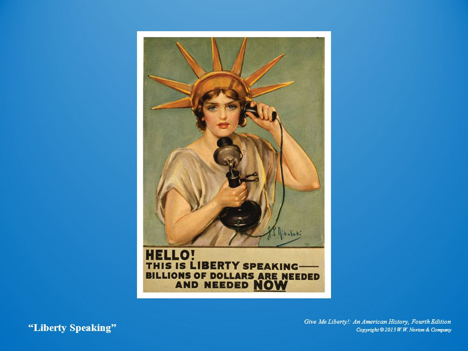 Give Me Liberty!: An American History, Fourth Edition Copyright © 2013 W.W.