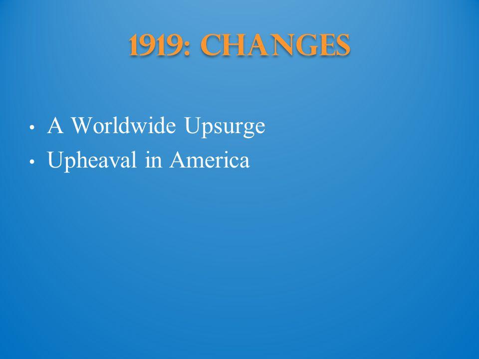 1919: Changes A Worldwide Upsurge Upheaval in America