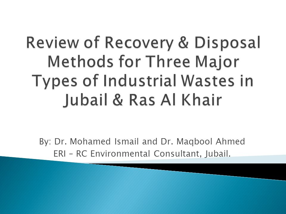 By: Dr. Mohamed Ismail and Dr. Maqbool Ahmed ERI – RC Environmental Consultant, Jubail.