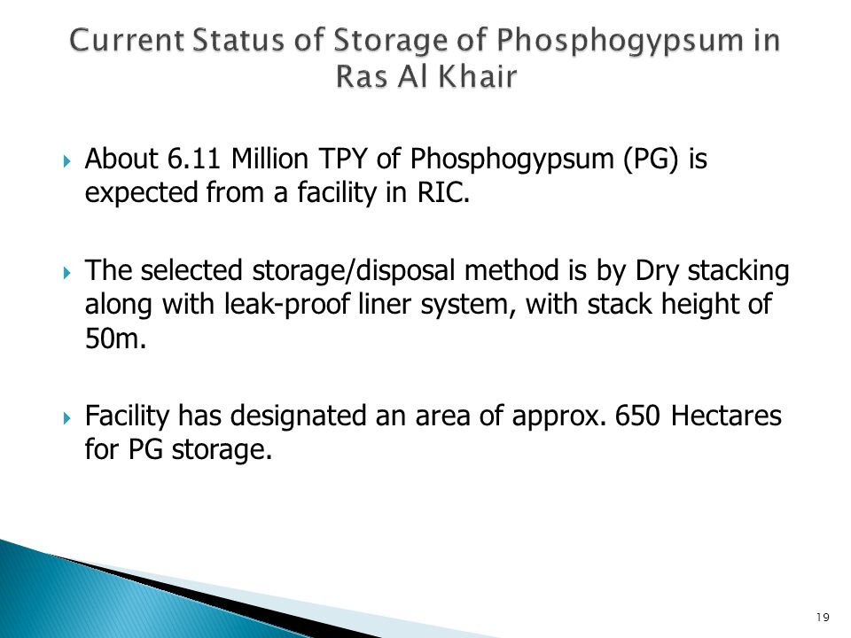  About 6.11 Million TPY of Phosphogypsum (PG) is expected from a facility in RIC.