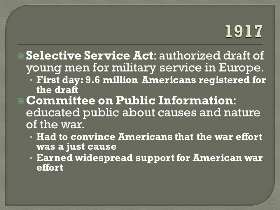  Selective Service Act: authorized draft of young men for military service in Europe.
