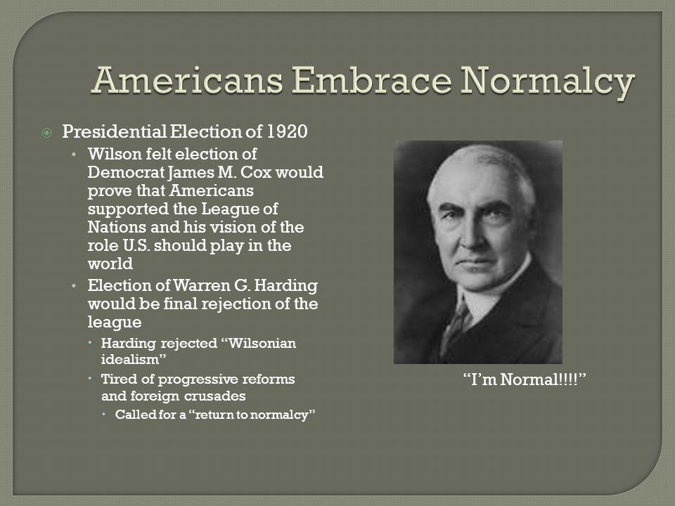  Presidential Election of 1920 Wilson felt election of Democrat James M.
