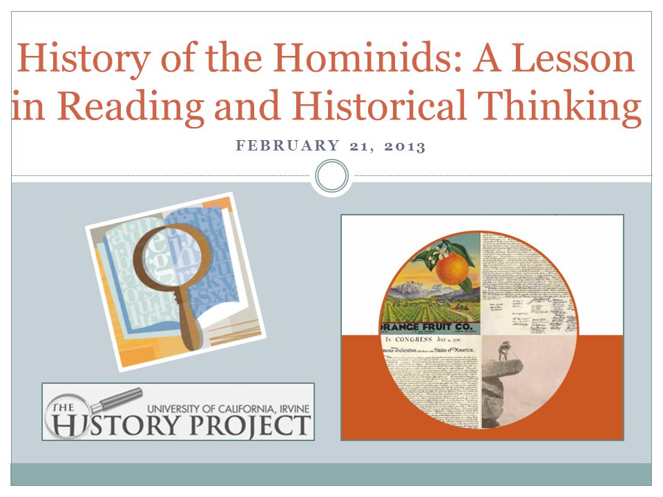 History of the Hominids: A Lesson in Reading and Historical Thinking FEBRUARY 21, 2013