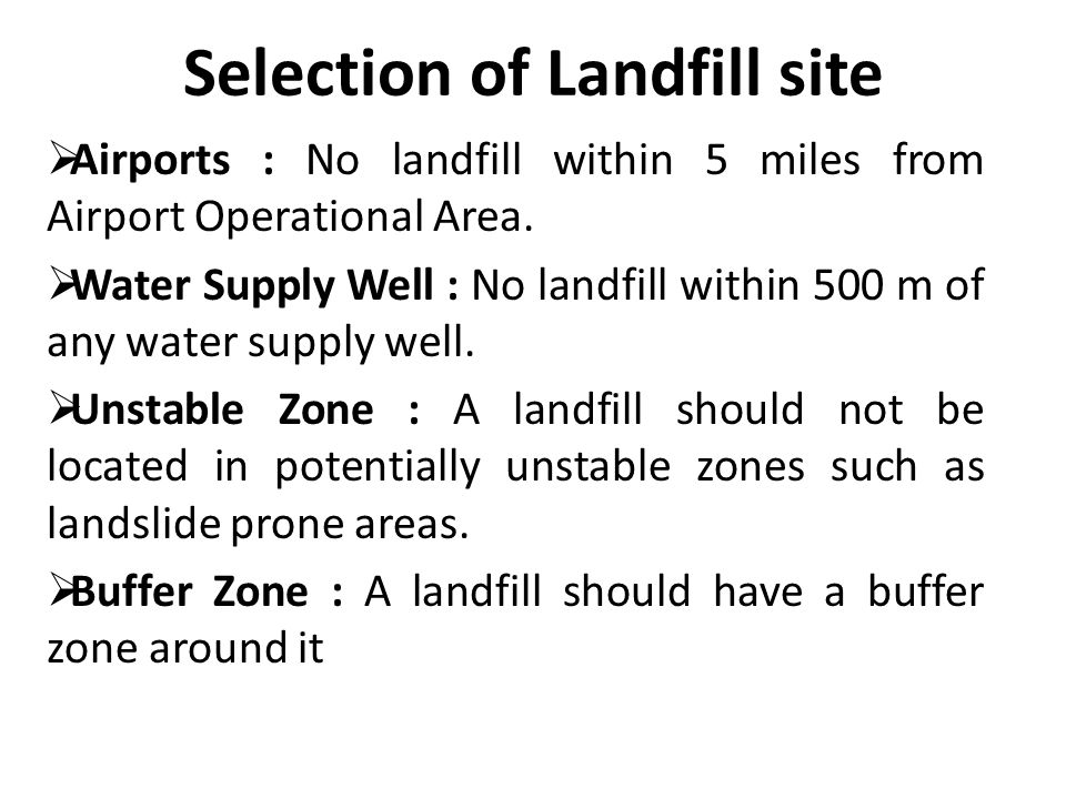 Selection of Landfill site  Airports : No landfill within 5 miles from Airport Operational Area.