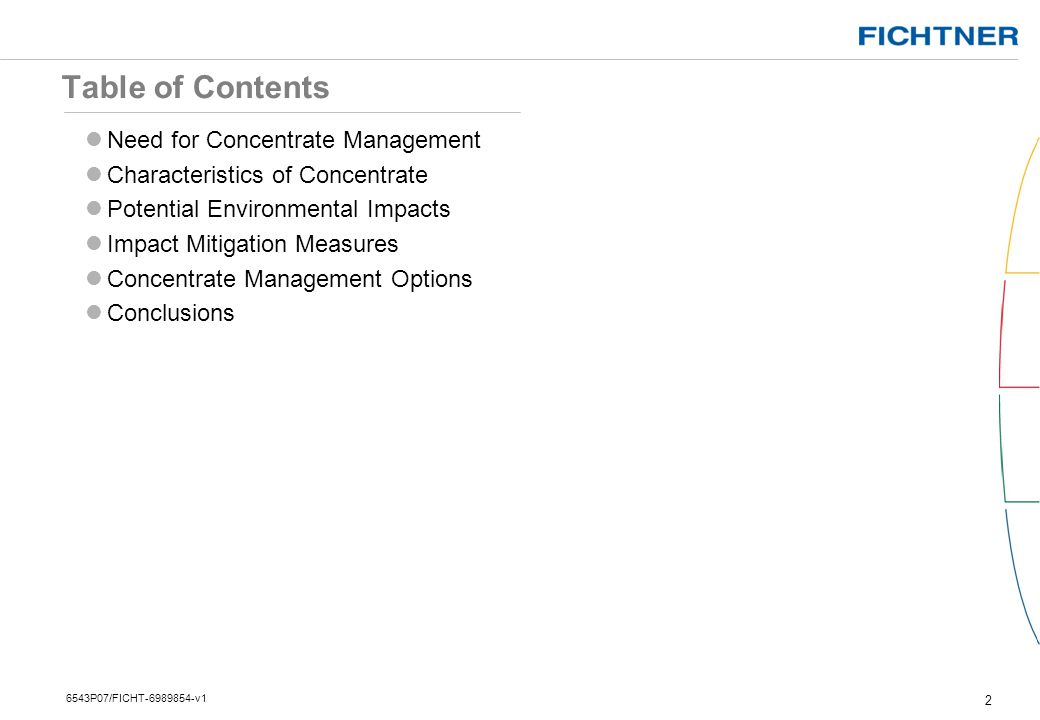 Table of Contents 2 6543P07/FICHT-6989854-v1 Need for Concentrate Management Characteristics of Concentrate Potential Environmental Impacts Impact Mit