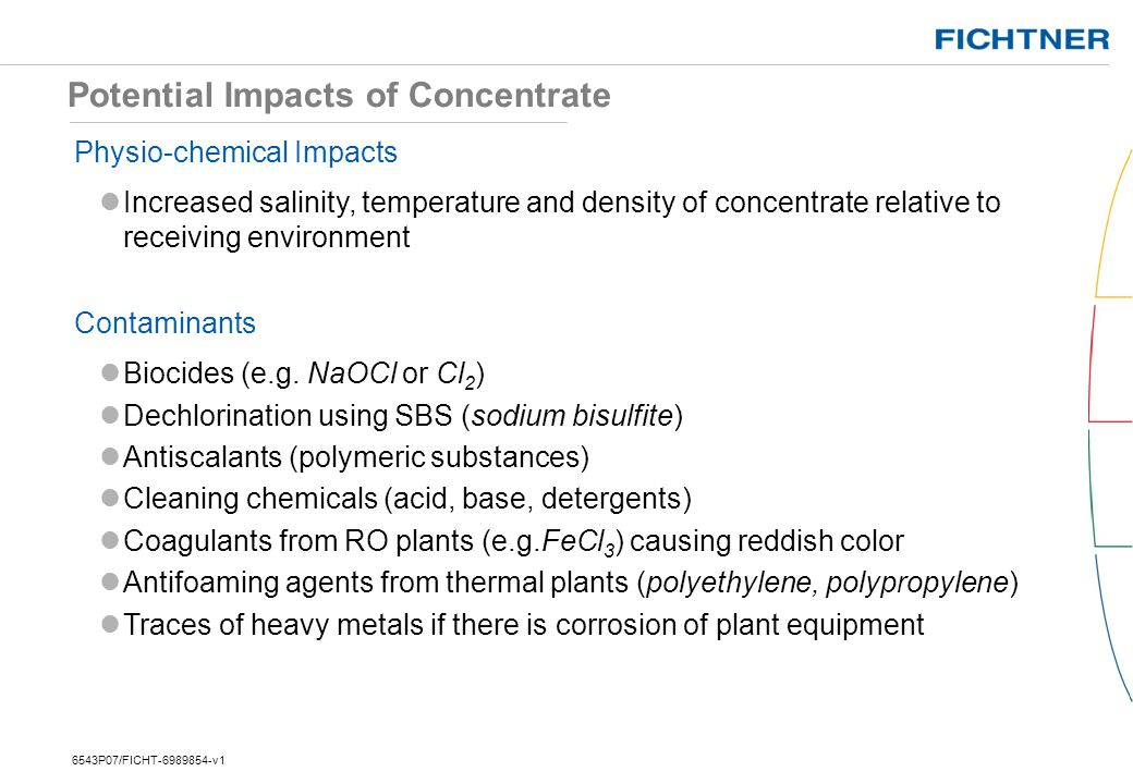 Potential Impacts of Concentrate Physio-chemical Impacts Increased salinity, temperature and density of concentrate relative to receiving environment