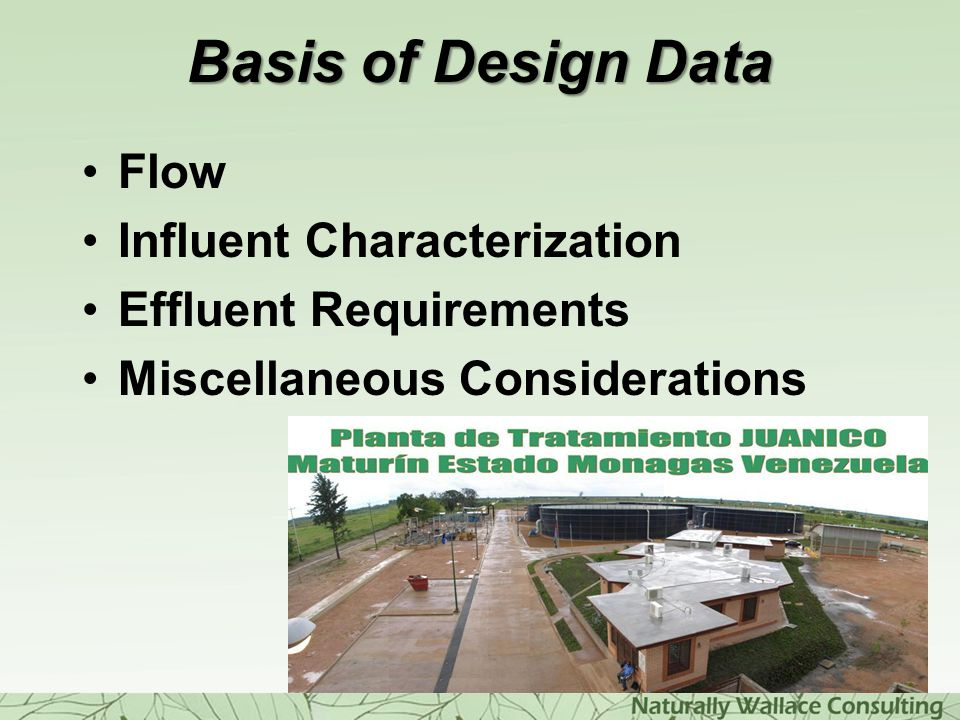 Basis of Design Data Flow Influent Characterization Effluent Requirements Miscellaneous Considerations