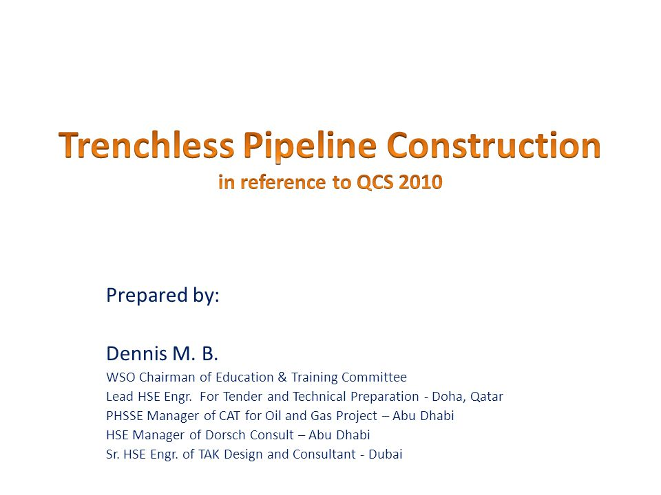 This presentation includes construction of pipeline by microtunneling, pipejacking or other trenchless methods.