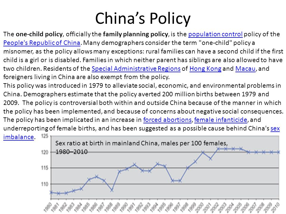 China's Policy The one-child policy, officially the family planning policy, is the population control policy of the People's Republic of China. Many d