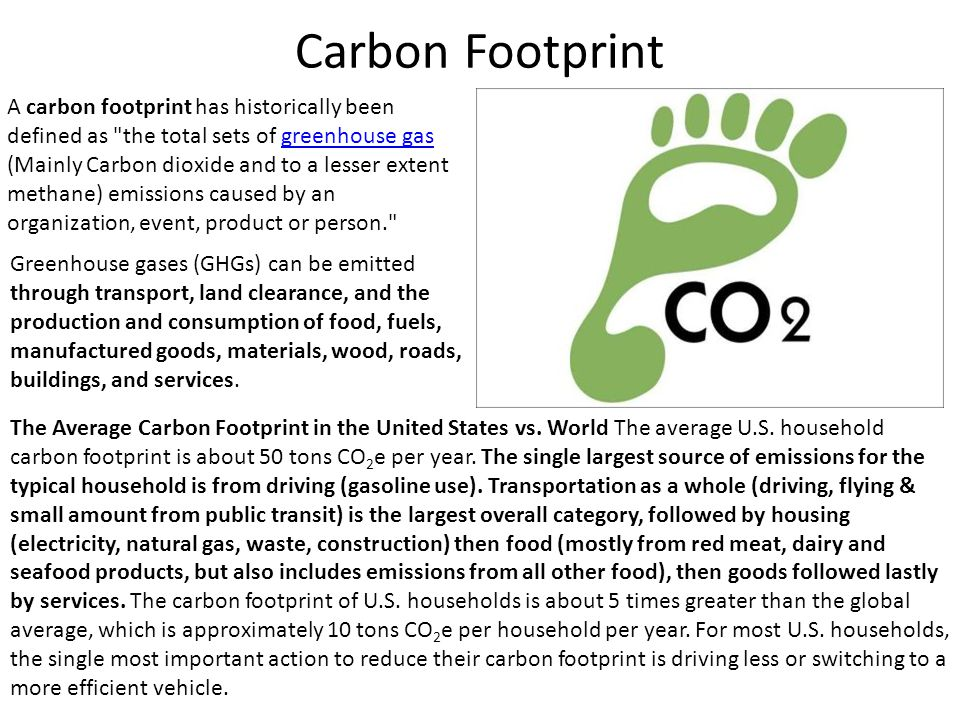 Carbon Footprint A carbon footprint has historically been defined as