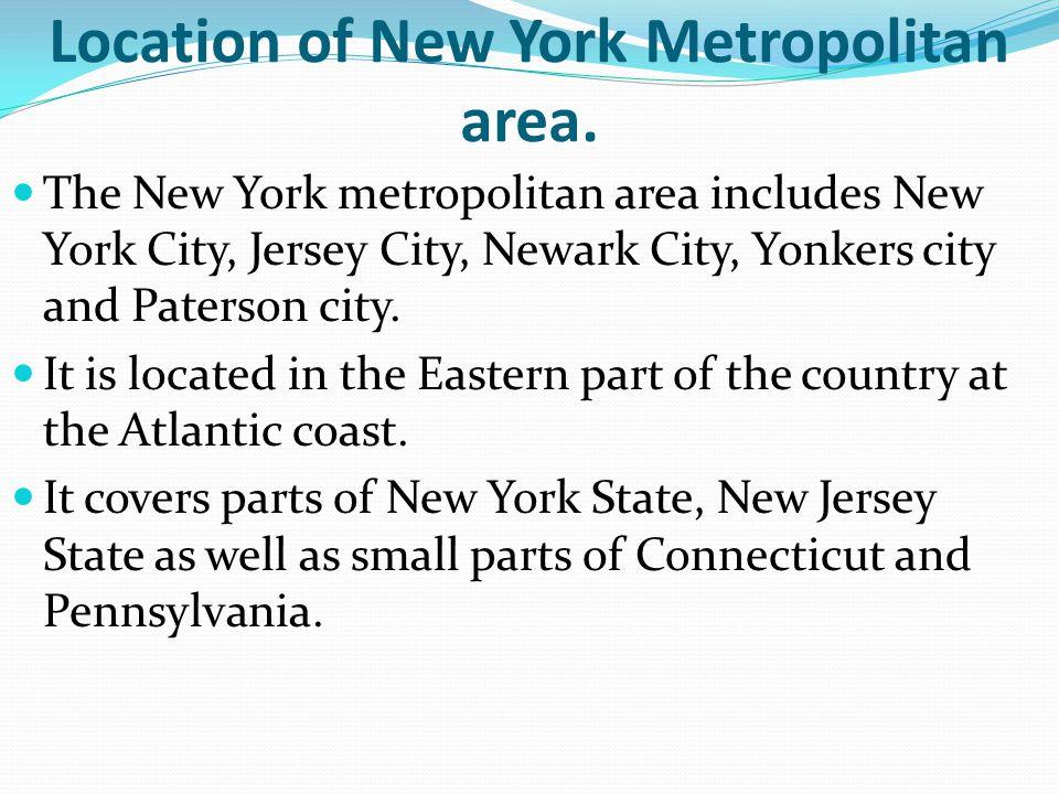 INDUSTRIAL DEVELOPMENT IN NEW YORK METROPOLITAN AREA Types of industry in New York metropolitan area; 1.