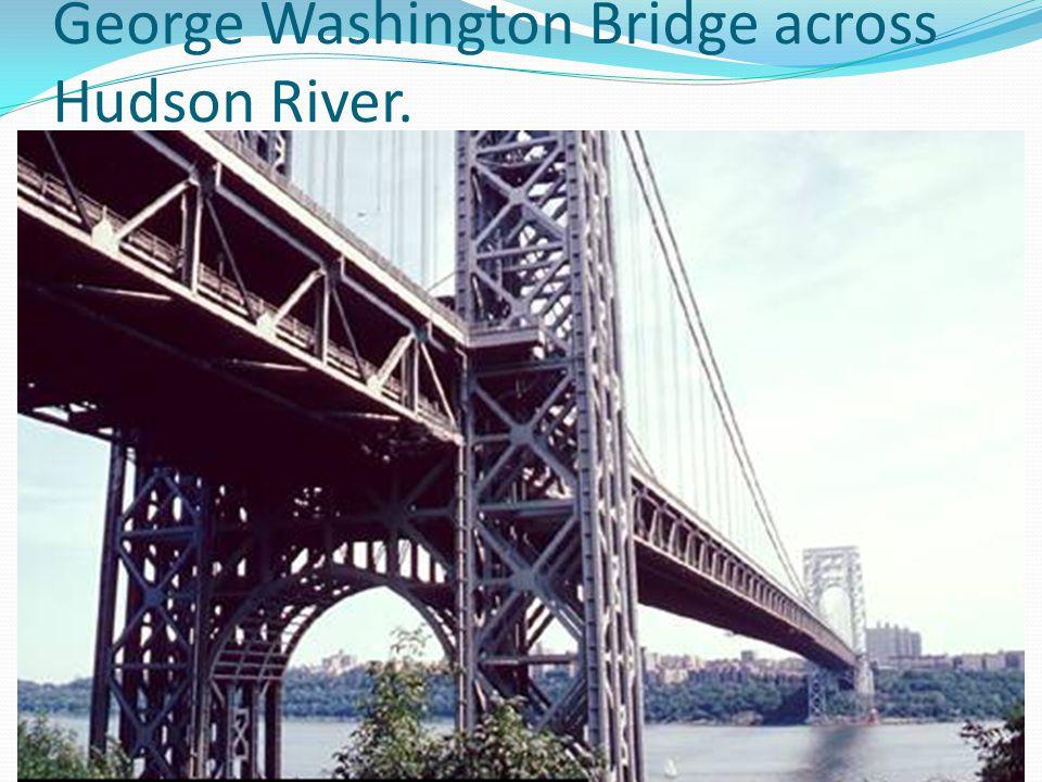 George Washington Bridge across Hudson River.