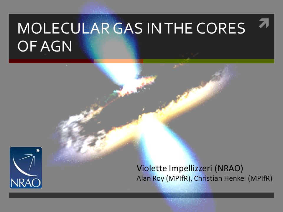 The unified scheme of AGN  Diversity of AGN classes explained by a single unified scheme :  The nuclear activity is powered by a supermassive black hole ( ∼ 10 6 –10 10 M ⊙ ) and its accretion disk.