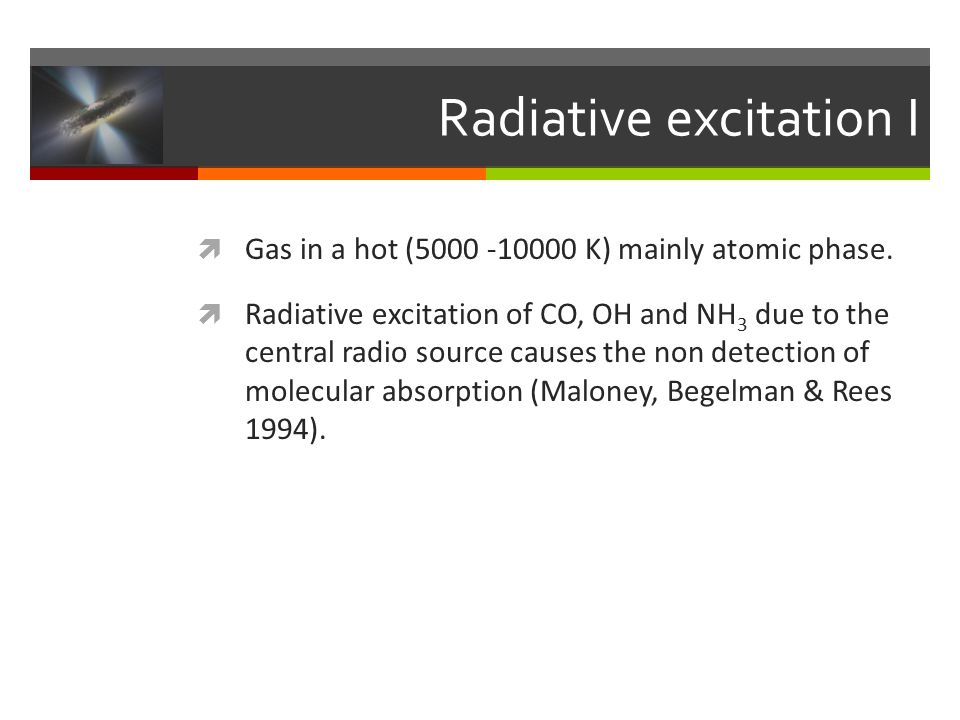 Radiative excitation I  Gas in a hot (5000 -10000 K) mainly atomic phase.